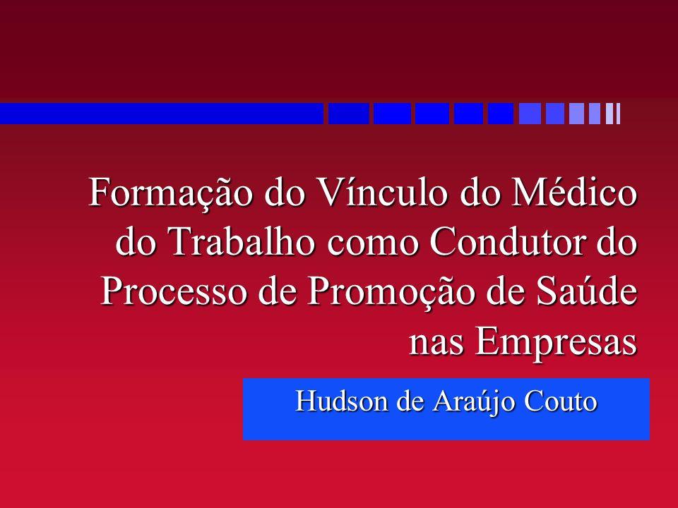 Formação do Vínculo do Médico do Trabalho como Condutor do Processo de Promoção de Saúde nas Empresas