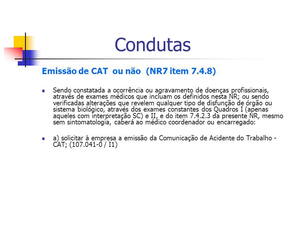 Condutas Emissão de CAT ou não (NR7 item 7.4.8)