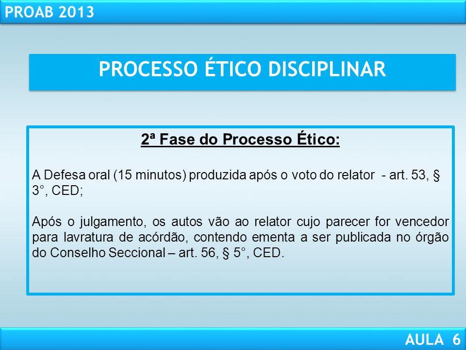 PROCESSO ÉTICO DISCIPLINAR 2ª Fase do Processo Ético: