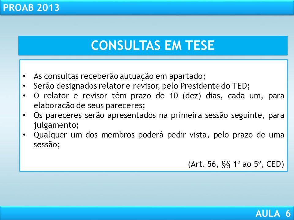 CONSULTAS EM TESE As consultas receberão autuação em apartado;