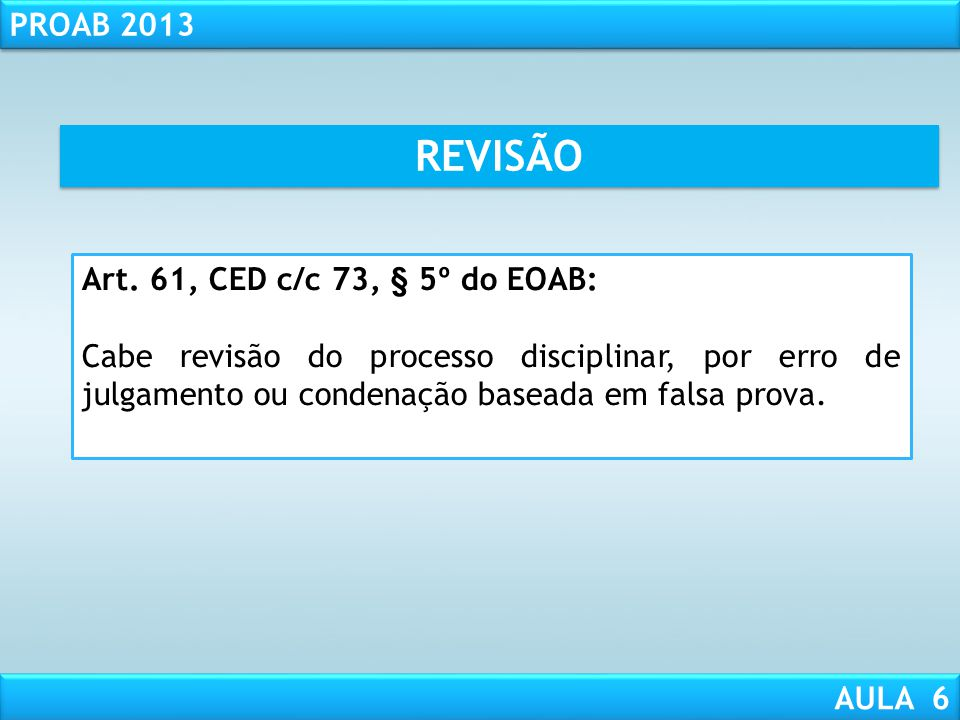 REVISÃO Art. 61, CED c/c 73, § 5º do EOAB:
