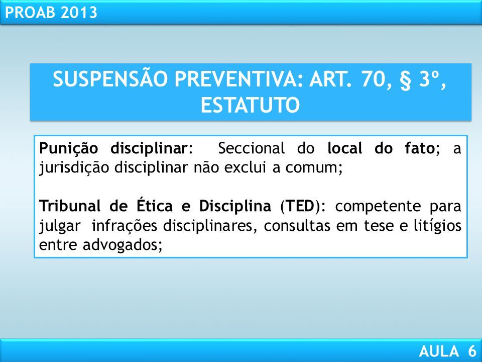SUSPENSÃO PREVENTIVA: ART. 70, § 3º, ESTATUTO