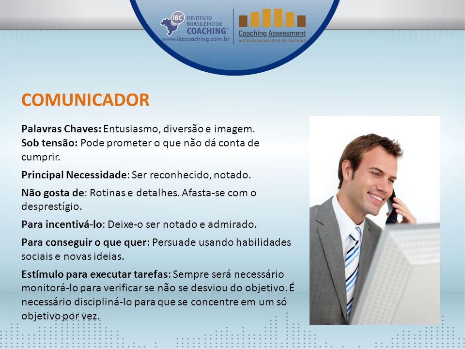 COMUNICADOR Palavras Chaves: Entusiasmo, diversão e imagem.