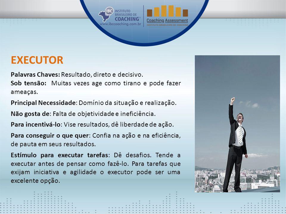Executor Palavras Chaves: Resultado, direto e decisivo.