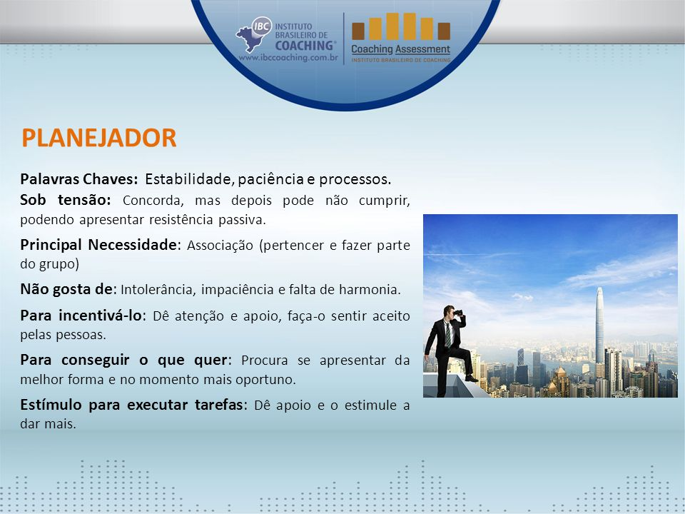 PLANEJADOR Palavras Chaves: Estabilidade, paciência e processos.