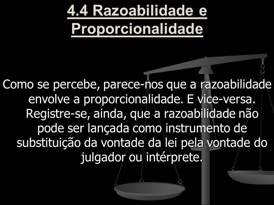 4.4 Razoabilidade e Proporcionalidade