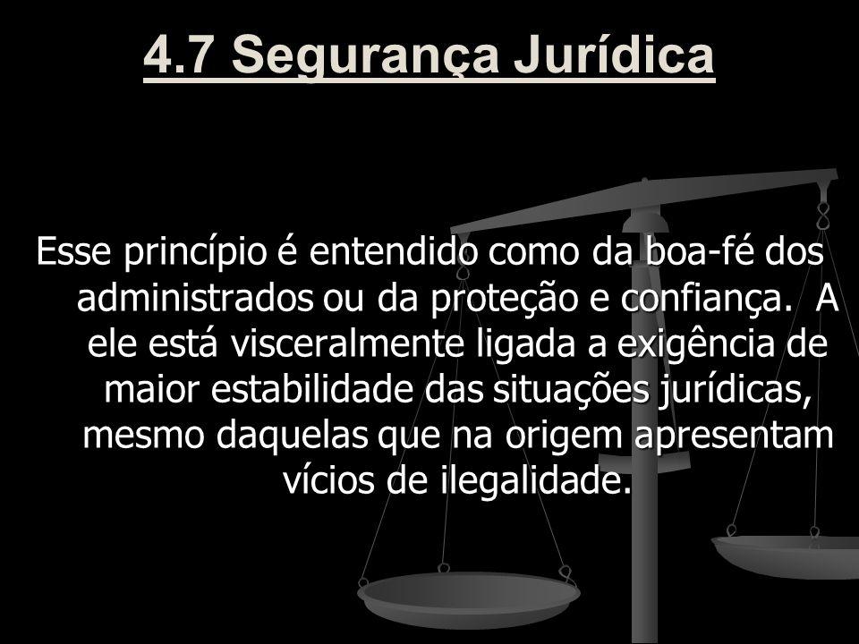 4.7 Segurança Jurídica