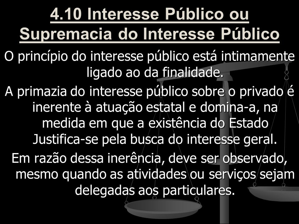 4.10 Interesse Público ou Supremacia do Interesse Público