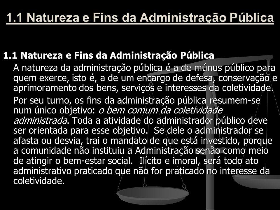 1.1 Natureza e Fins da Administração Pública