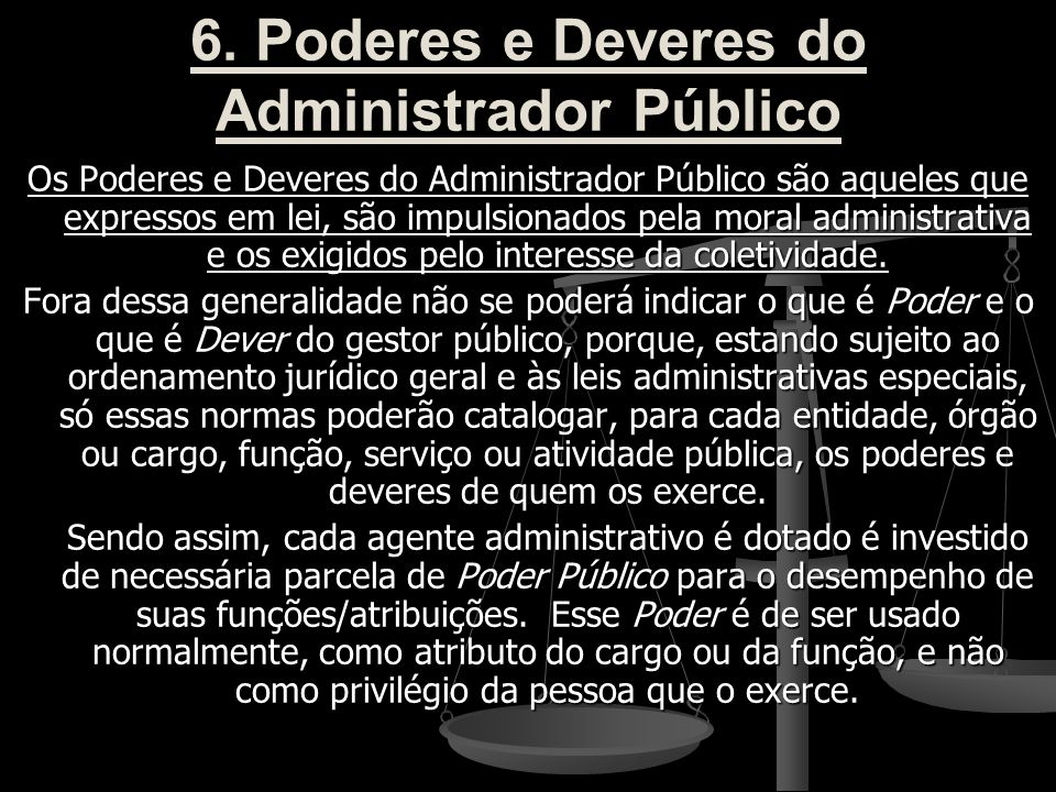 6. Poderes e Deveres do Administrador Público