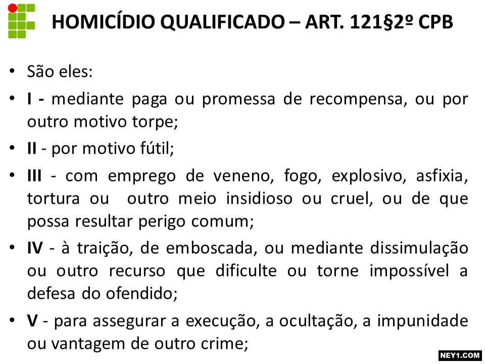 HOMICÍDIO QUALIFICADO – ART. 121§2º CPB