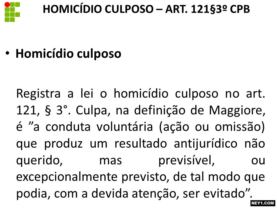 HOMICÍDIO CULPOSO – ART. 121§3º CPB