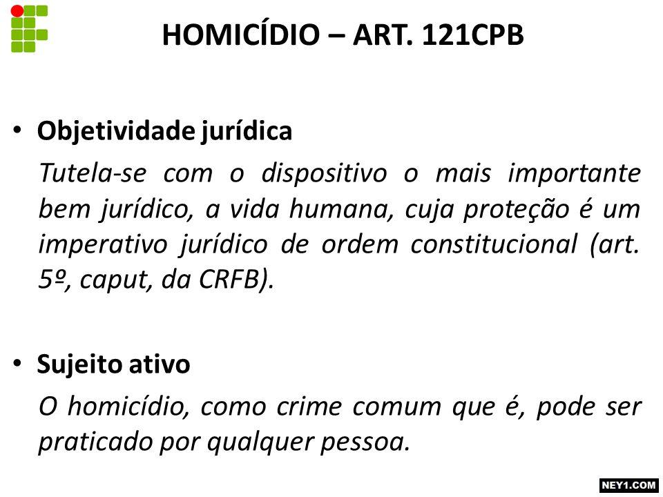HOMICÍDIO – ART. 121CPB Objetividade jurídica