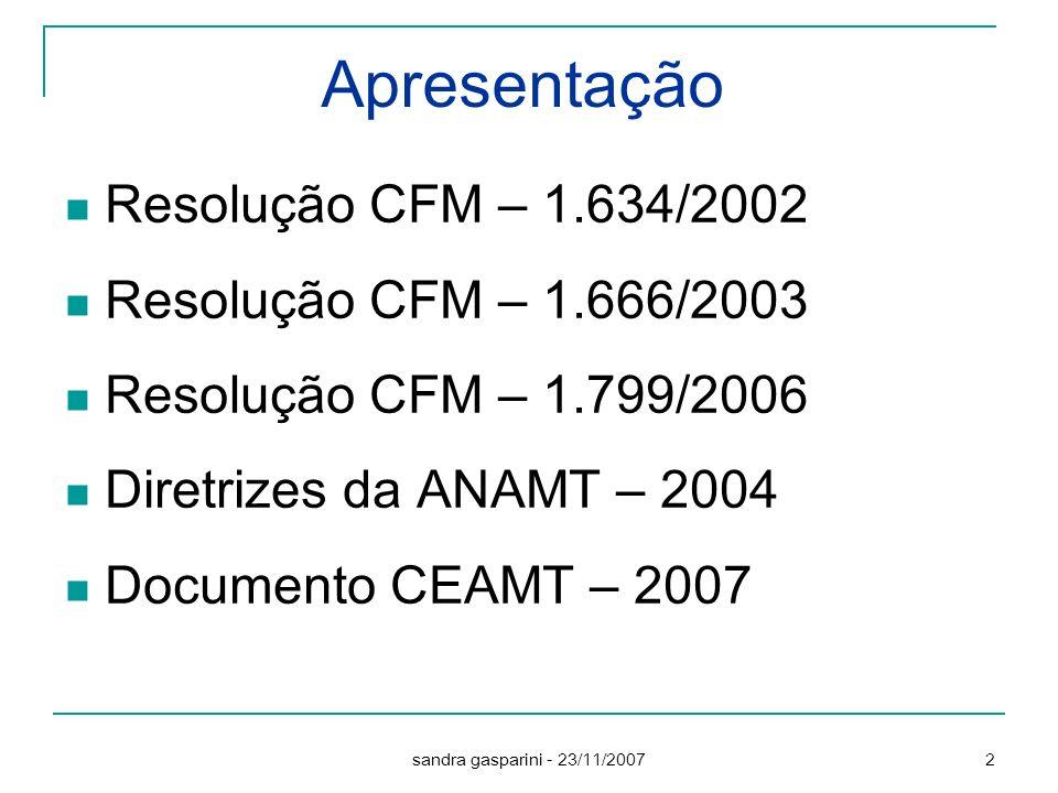 Apresentação Resolução CFM – 1.634/2002 Resolução CFM – 1.666/2003