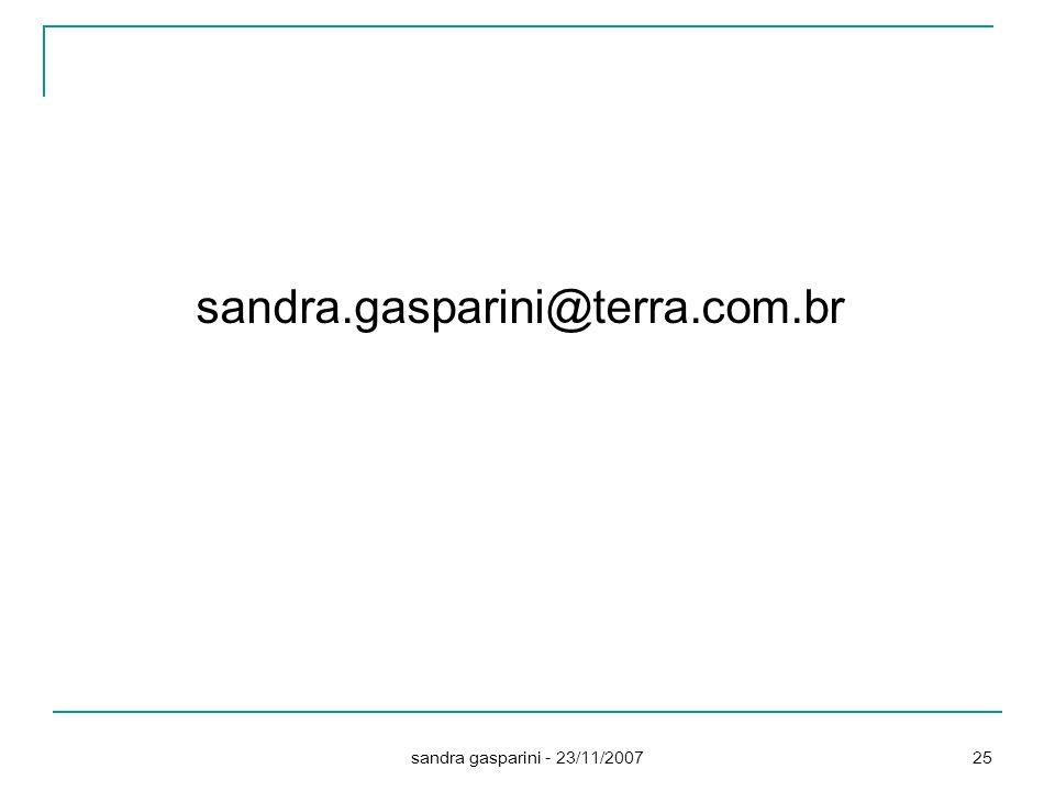 sandra.gasparini@terra.com.br sandra gasparini - 23/11/2007