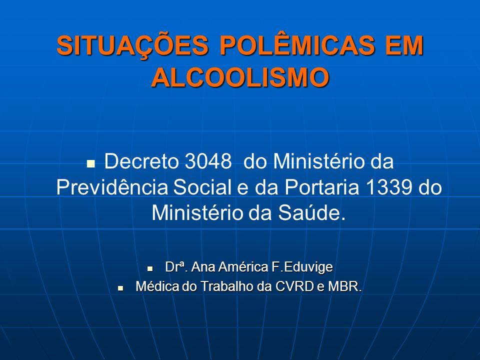 SITUAÇÕES POLÊMICAS EM ALCOOLISMO