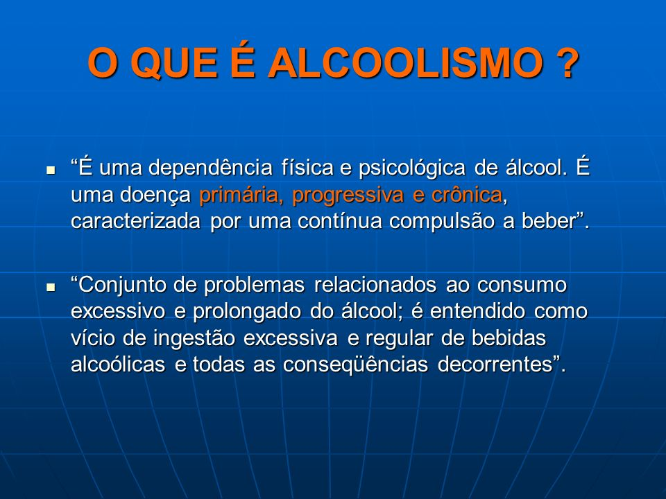 O QUE É ALCOOLISMO