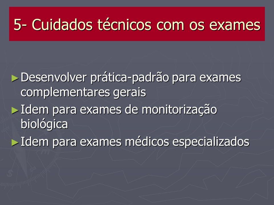 5- Cuidados técnicos com os exames