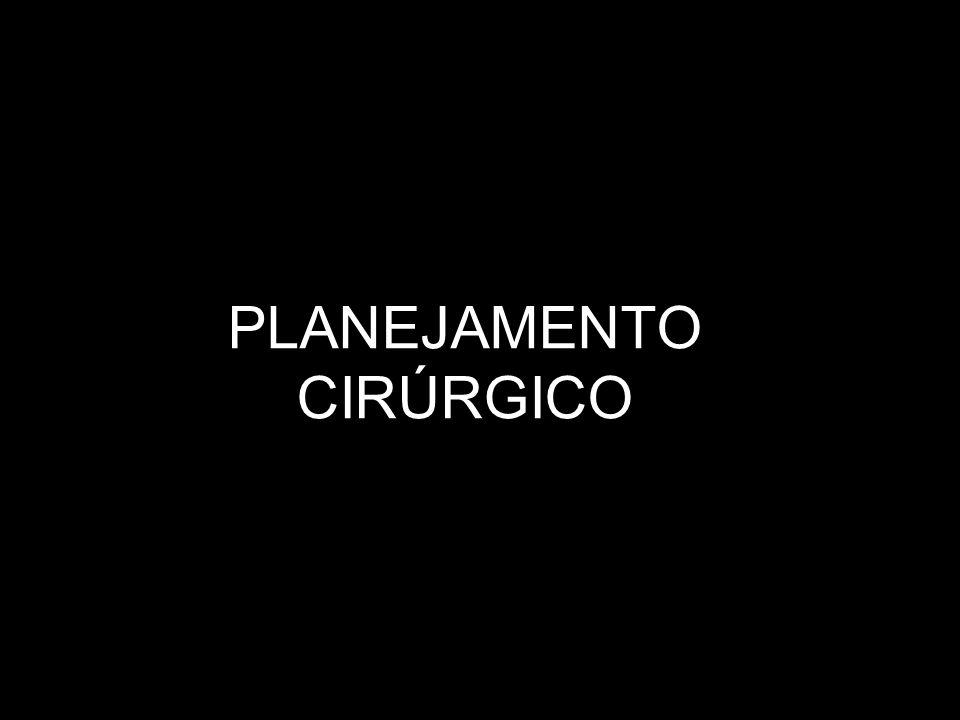 PLANEJAMENTO CIRÚRGICO
