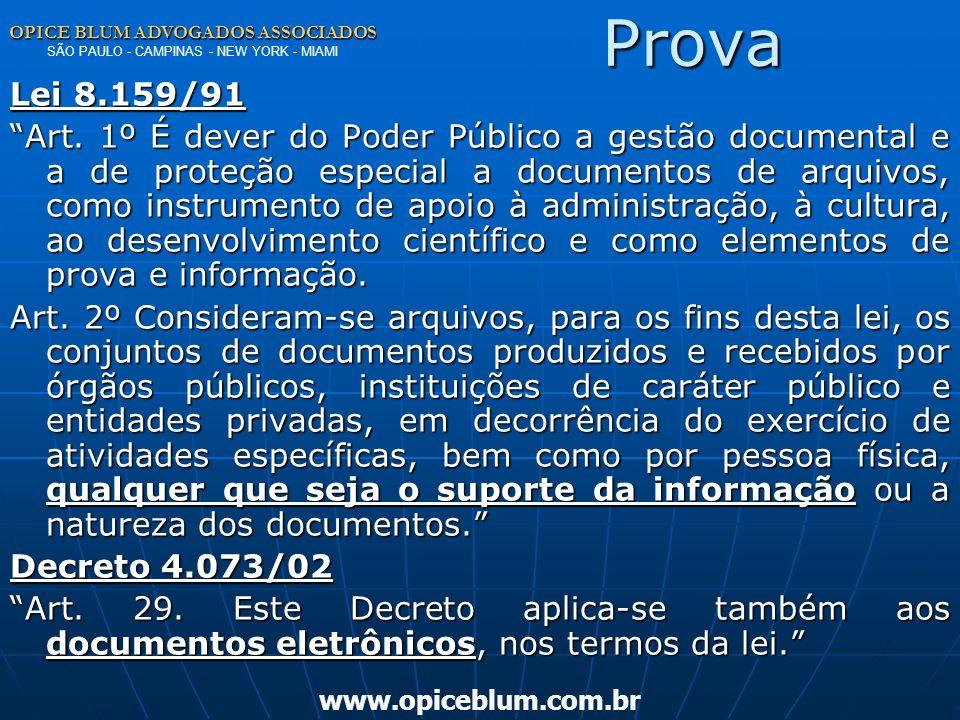 Prova OPICE BLUM ADVOGADOS ASSOCIADOS SÃO PAULO - CAMPINAS - NEW YORK - MIAMI. Lei 8.159/91.
