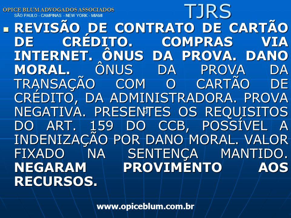 TJRS OPICE BLUM ADVOGADOS ASSOCIADOS SÃO PAULO - CAMPINAS - NEW YORK - MIAMI.