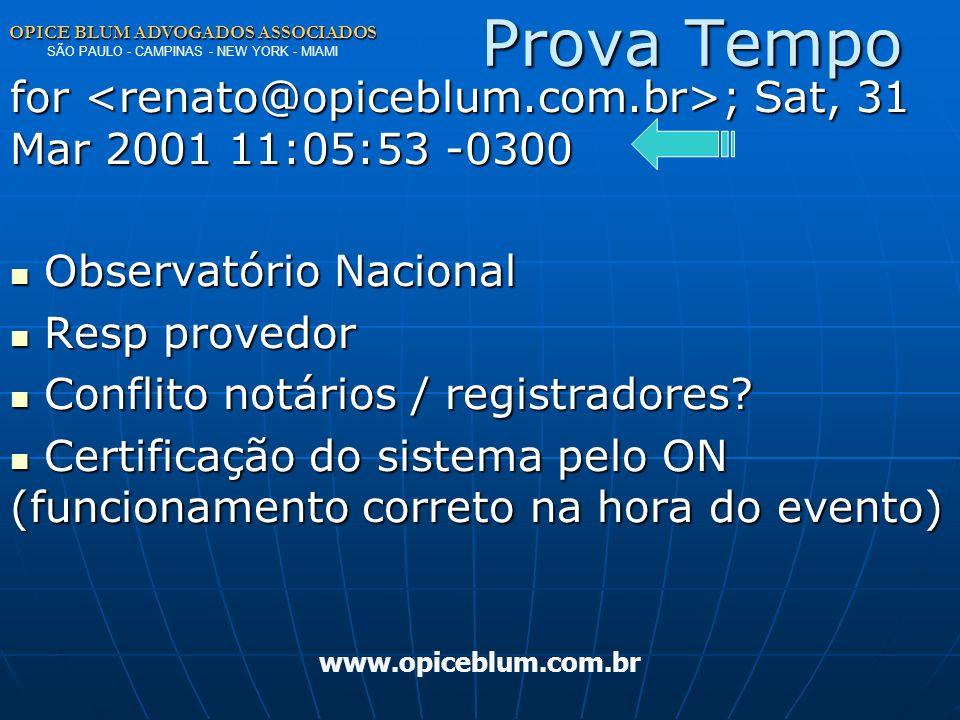 Prova Tempo OPICE BLUM ADVOGADOS ASSOCIADOS SÃO PAULO - CAMPINAS - NEW YORK - MIAMI. for <renato@opiceblum.com.br>; Sat, 31 Mar 2001 11:05:53 -0300.