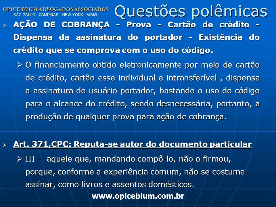 Questões polêmicas OPICE BLUM ADVOGADOS ASSOCIADOS SÃO PAULO - CAMPINAS - NEW YORK - MIAMI.