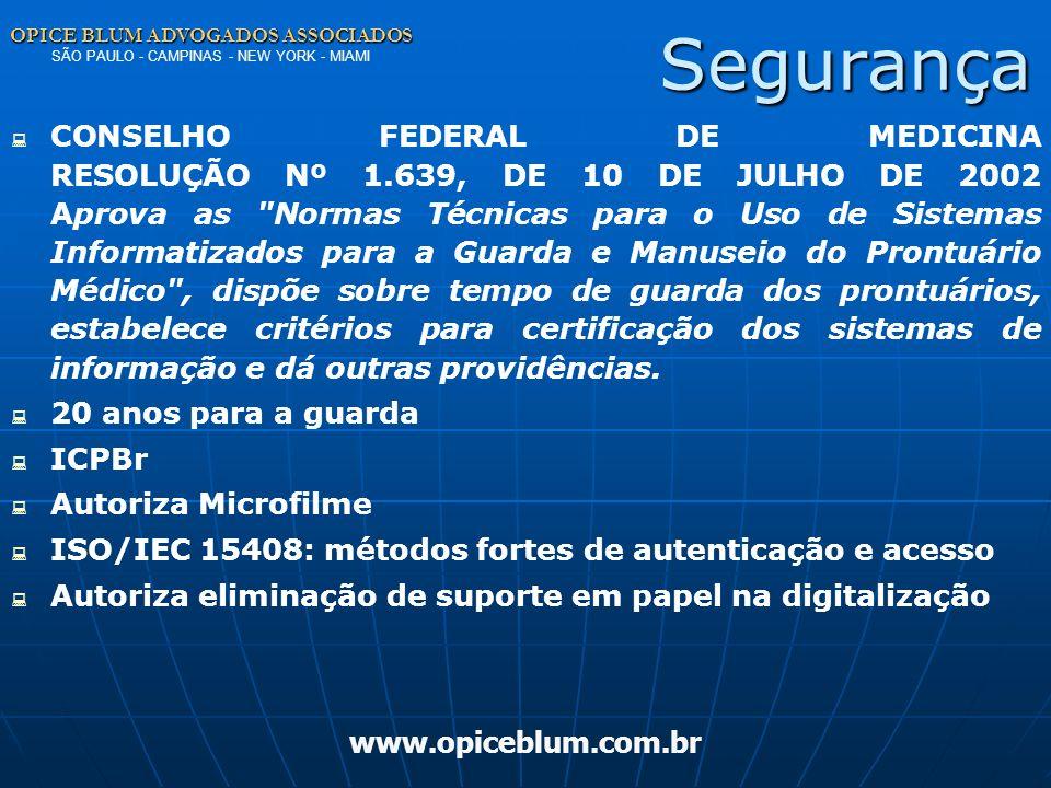 OPICE BLUM ADVOGADOS ASSOCIADOS SÃO PAULO - CAMPINAS - NEW YORK - MIAMI