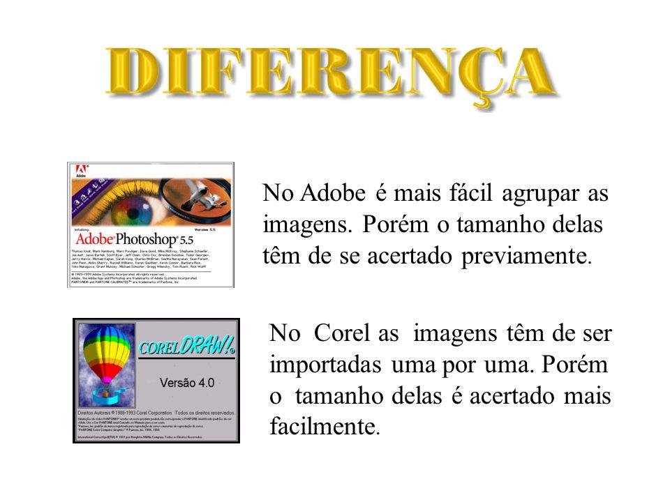 No Adobe é mais fácil agrupar as