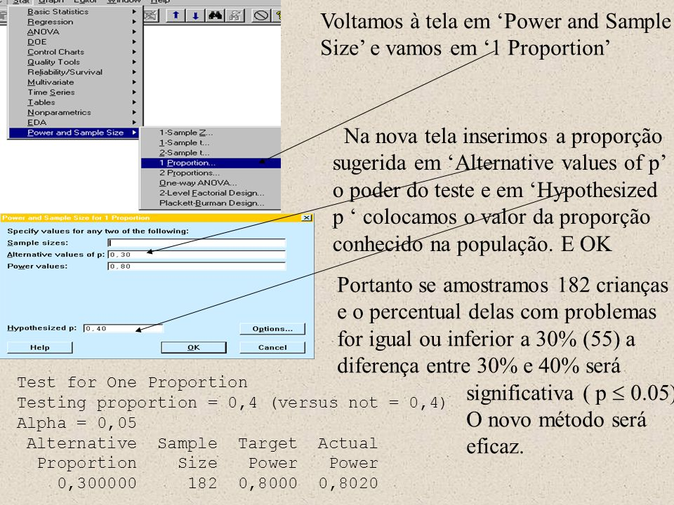 Voltamos à tela em 'Power and Sample Size' e vamos em '1 Proportion'