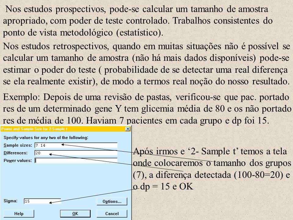 Nos estudos prospectivos, pode-se calcular um tamanho de amostra