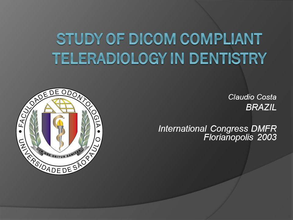 STUDY OF DICOM COMPLIANT TELERADIOLOGY IN DENTISTRY