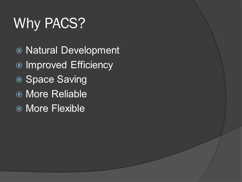 Why PACS Natural Development Improved Efficiency Space Saving