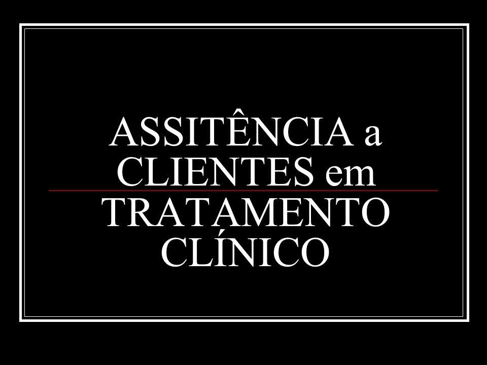 ASSITÊNCIA a CLIENTES em TRATAMENTO CLÍNICO