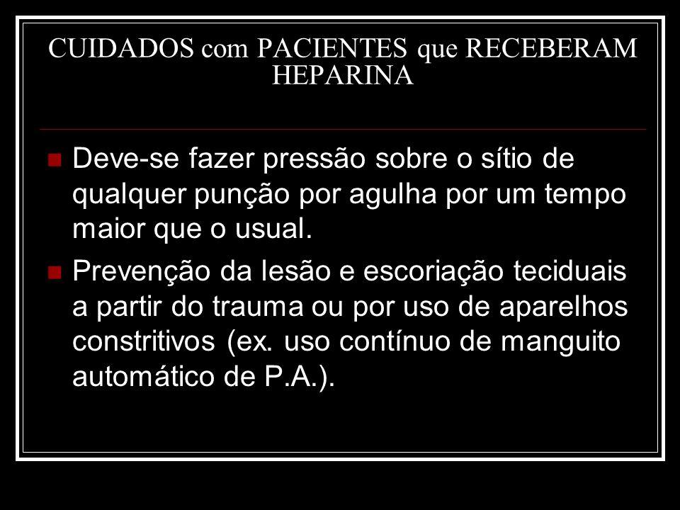 CUIDADOS com PACIENTES que RECEBERAM HEPARINA
