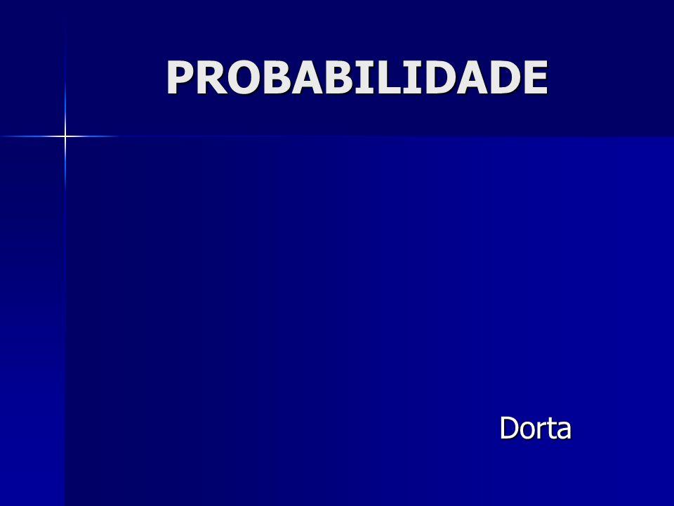 PROBABILIDADE Dorta