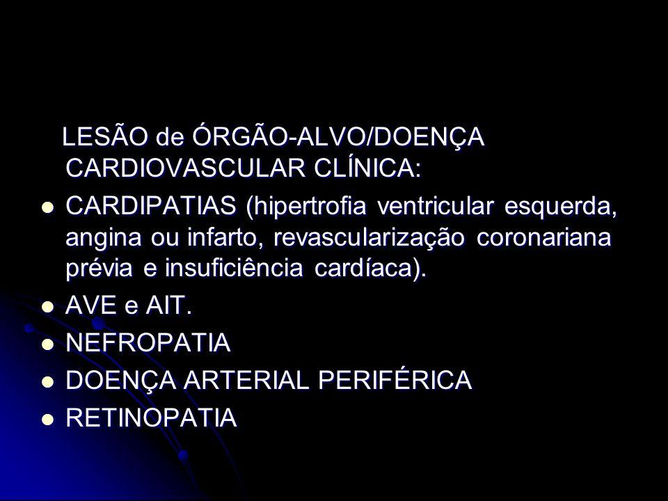 LESÃO de ÓRGÃO-ALVO/DOENÇA CARDIOVASCULAR CLÍNICA: