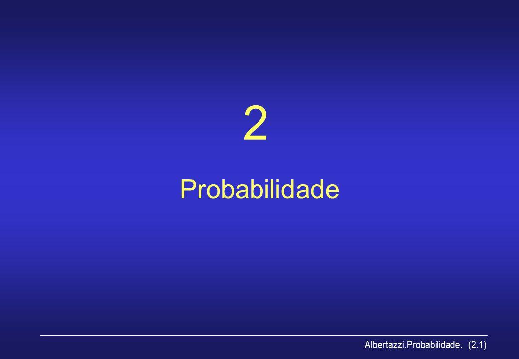 2 Probabilidade Albertazzi.Probabilidade. (2.1)