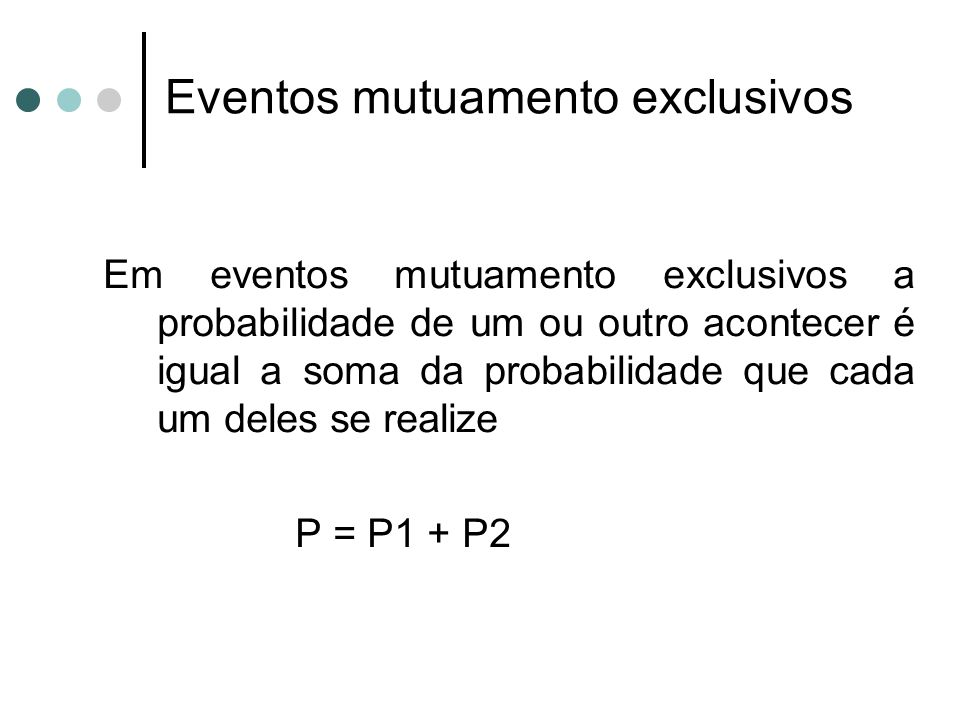 Eventos mutuamento exclusivos