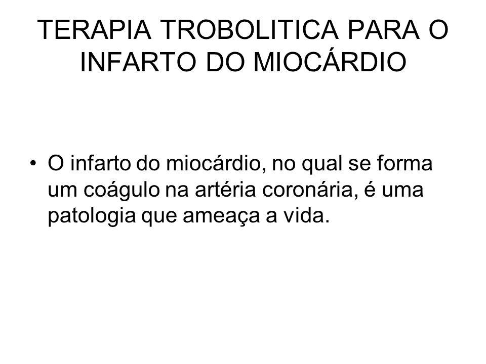 TERAPIA TROBOLITICA PARA O INFARTO DO MIOCÁRDIO