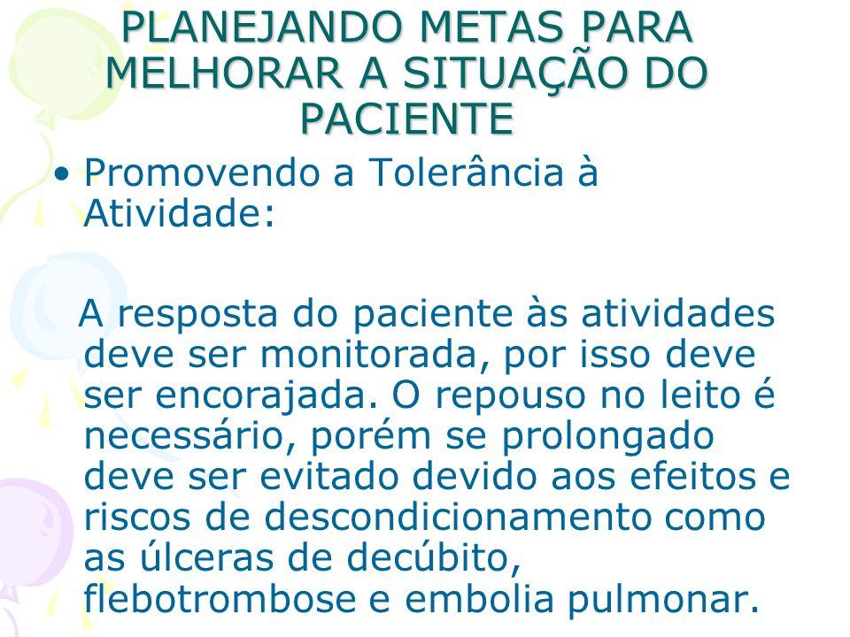 PLANEJANDO METAS PARA MELHORAR A SITUAÇÃO DO PACIENTE