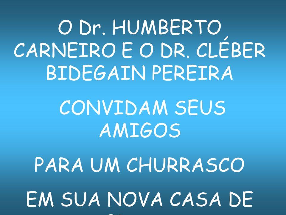 O Dr. HUMBERTO CARNEIRO E O DR. CLÉBER BIDEGAIN PEREIRA