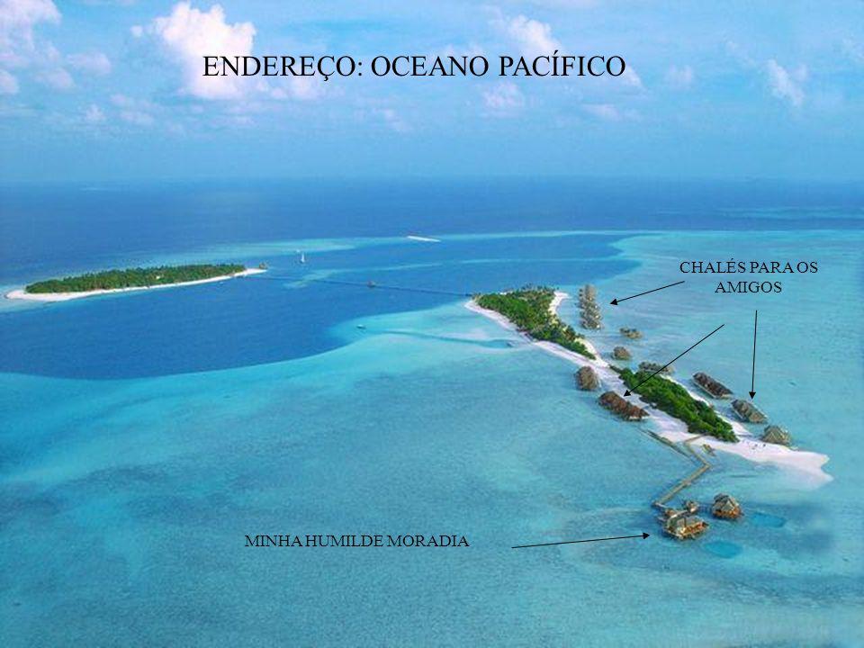 ENDEREÇO: OCEANO PACÍFICO
