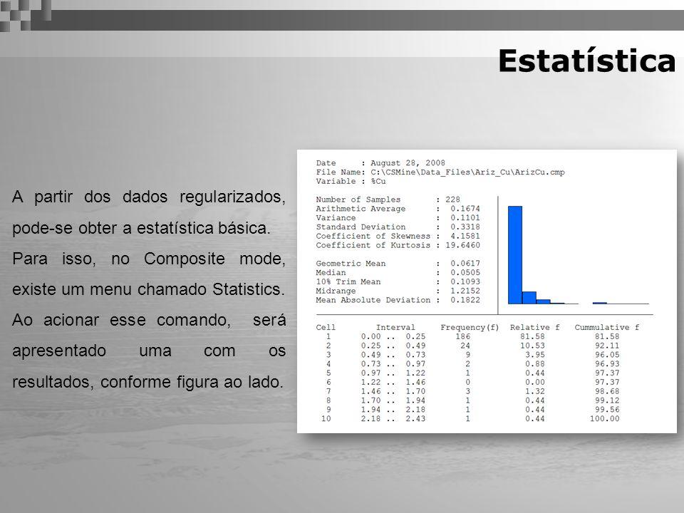 Estatística A partir dos dados regularizados, pode-se obter a estatística básica. Para isso, no Composite mode, existe um menu chamado Statistics.