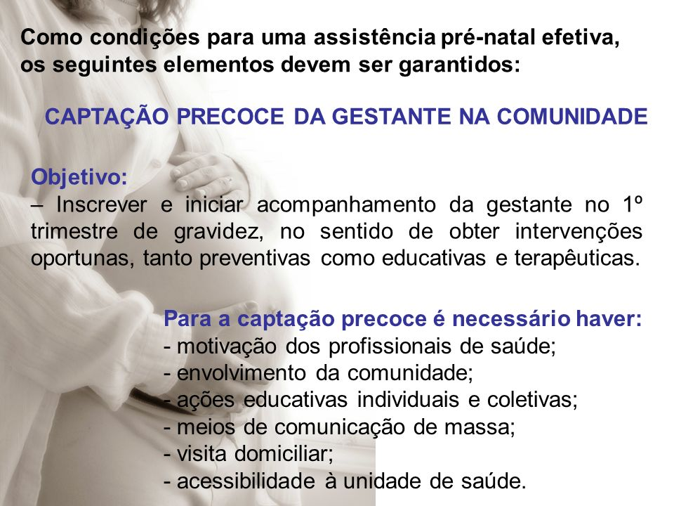 CAPTAÇÃO PRECOCE DA GESTANTE NA COMUNIDADE