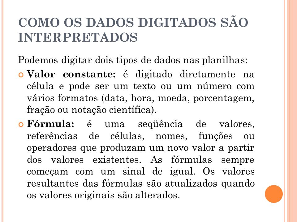 COMO OS DADOS DIGITADOS SÃO INTERPRETADOS