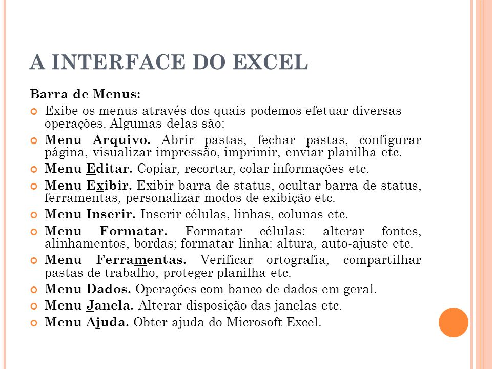 A INTERFACE DO EXCEL Barra de Menus:
