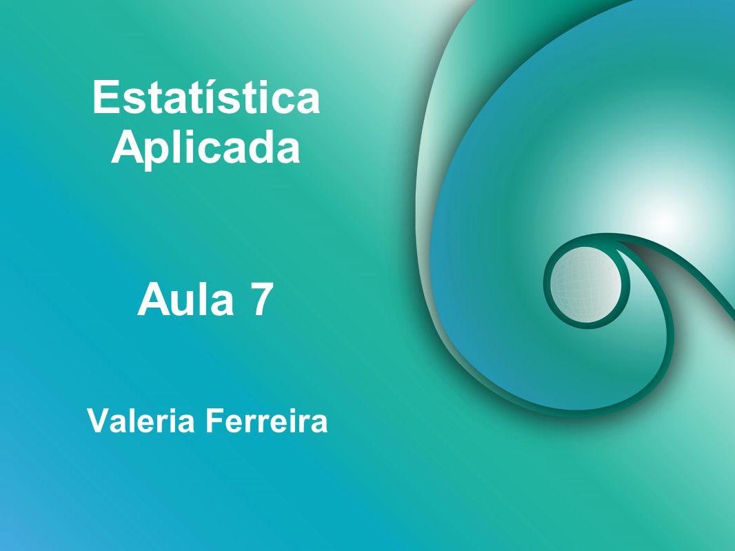 Estatística Aplicada Aula 7