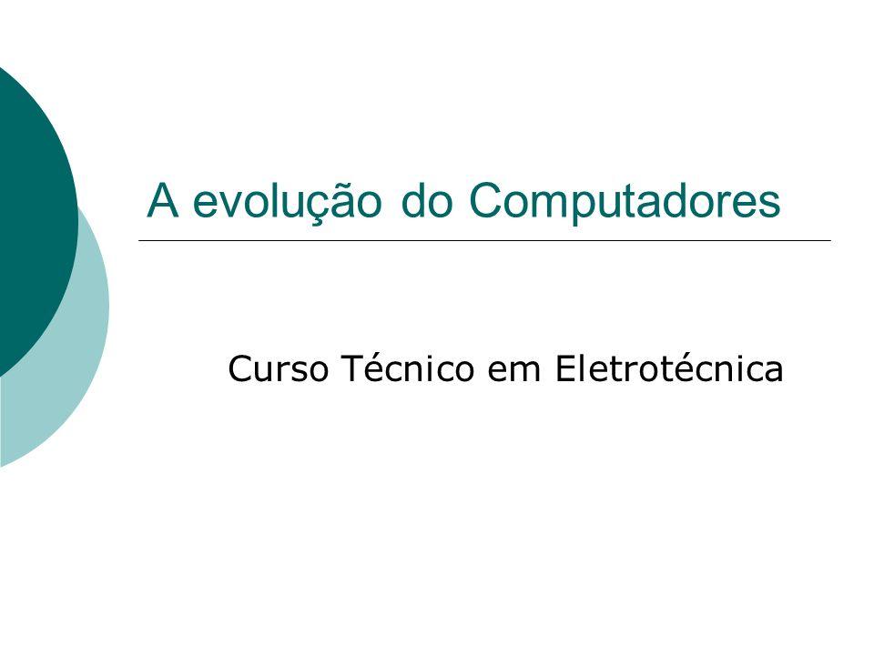 A evolução do Computadores
