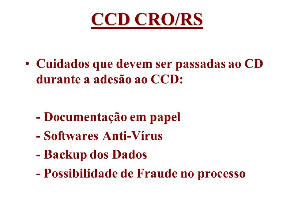CCD CRO/RS Cuidados que devem ser passadas ao CD durante a adesão ao CCD: - Documentação em papel.